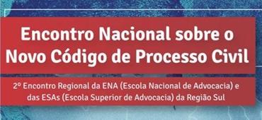 Imagem do evento Encontro Nacional sobre o Novo Código de Processo Civil