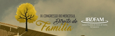 Imagem do evento IX CONGRESSO DO MERCOSUL DE DIREITO DE FAMÍLIA
