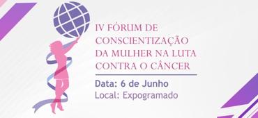 Imagem do evento IV FÓRUM DE CONSCIENTIZAÇÃO DA MULHER NA LUTA CONTRA O CÂNCER 2019